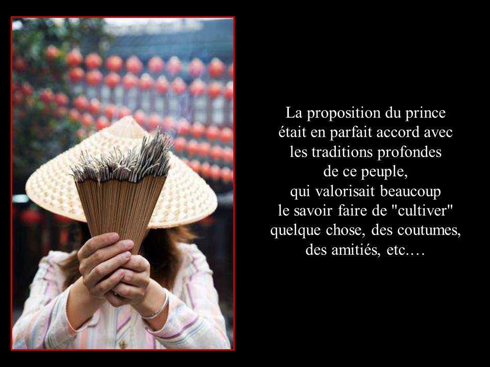 La proposition du prince était en parfait accord avec les traditions profondes de ce peuple, qui valorisait beaucoup le savoir faire de cultiver quelque chose, des coutumes, des amitiés, etc.…