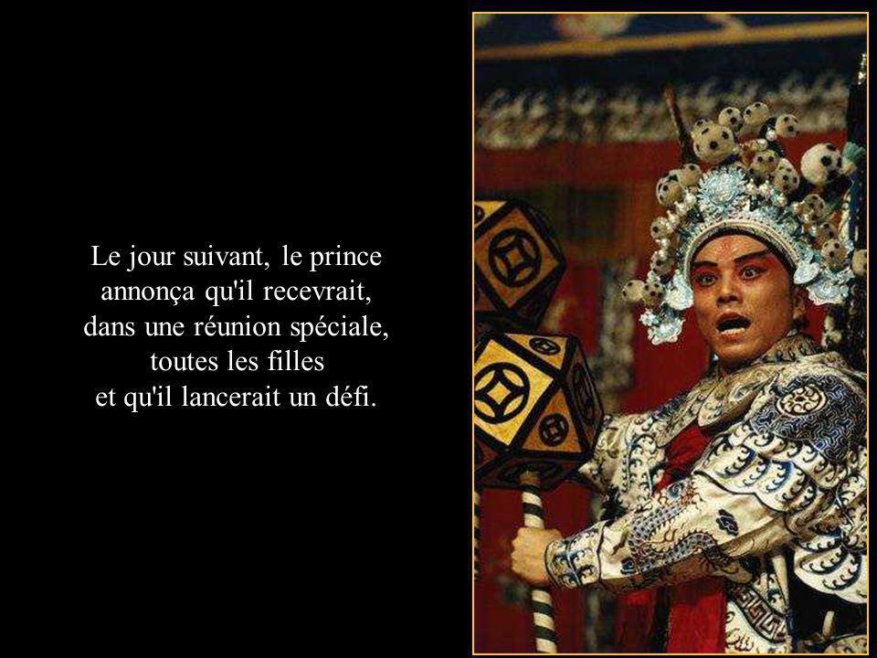 Le jour suivant, le prince annonça qu il recevrait, dans une réunion spéciale, toutes les filles et qu il lancerait un défi.