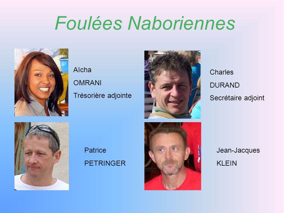 Foulées Naboriennes Aïcha OMRANI Trésorière adjointe Charles DURAND
