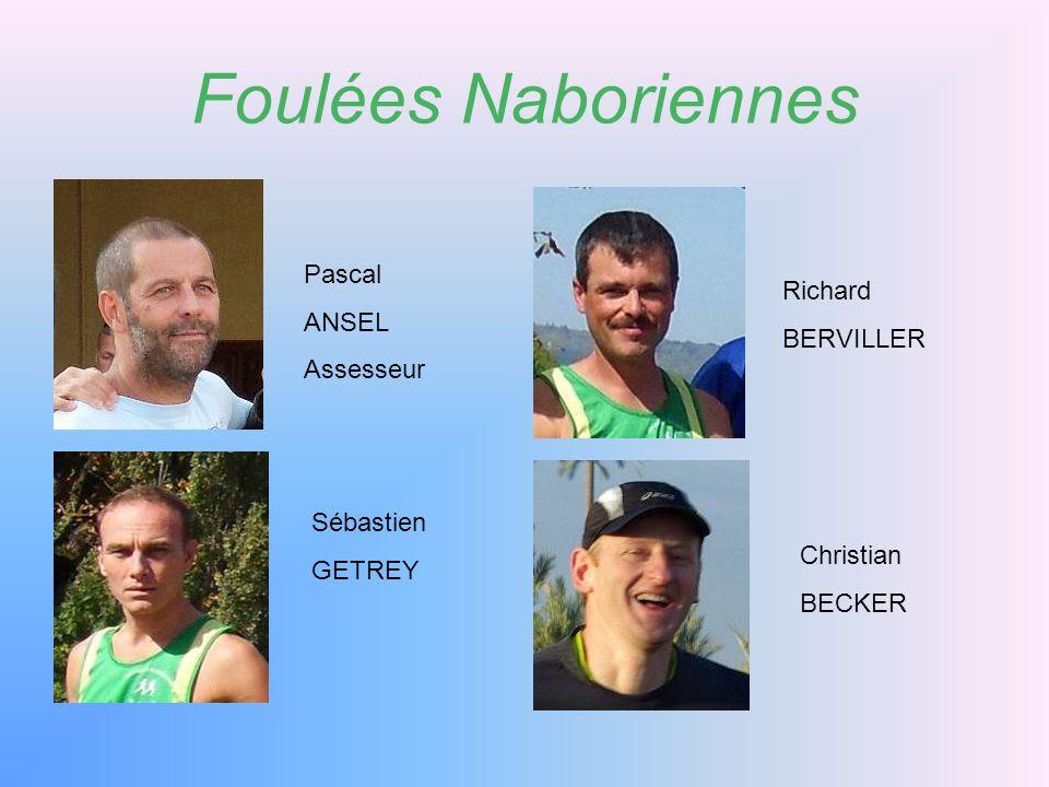 Foulées Naboriennes Pascal ANSEL Richard BERVILLER Assesseur Sébastien