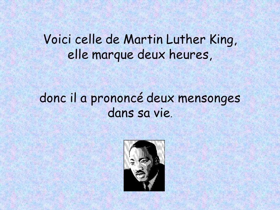 Voici celle de Martin Luther King, elle marque deux heures,