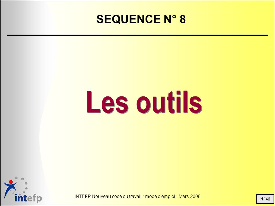 SEQUENCE N° 8 Les outils.