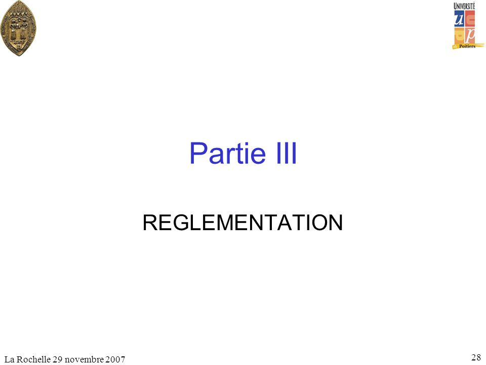 Partie III REGLEMENTATION La Rochelle 29 novembre 2007