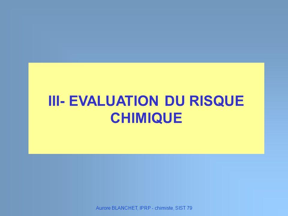 III- EVALUATION DU RISQUE CHIMIQUE