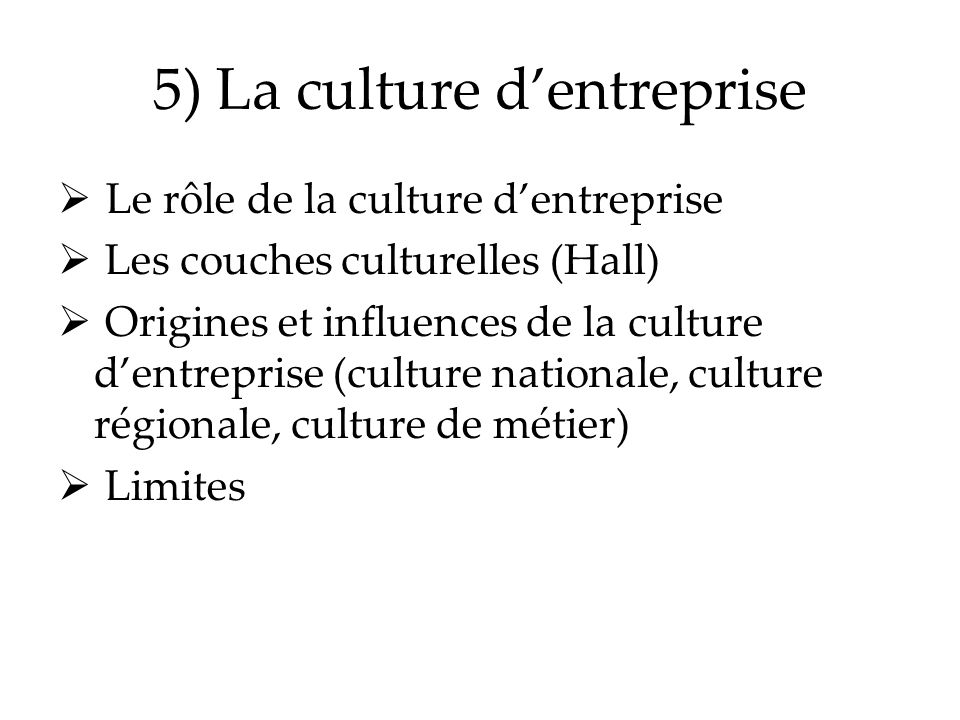 5) La culture d'entreprise
