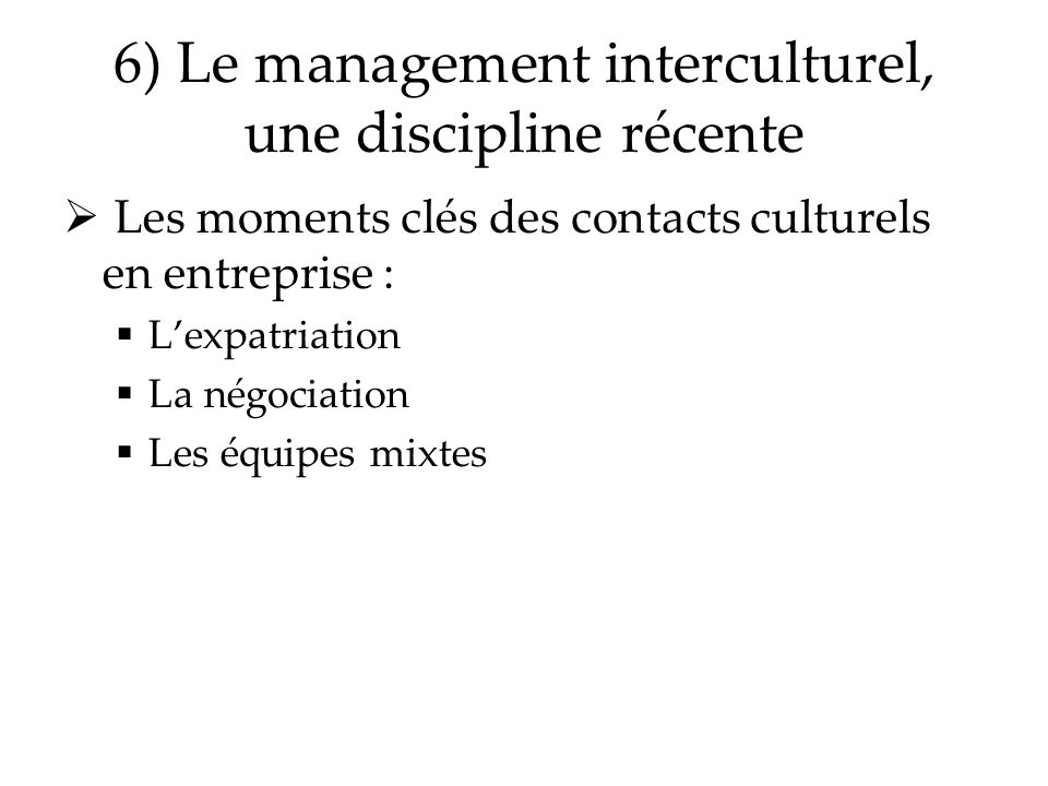 6) Le management interculturel, une discipline récente