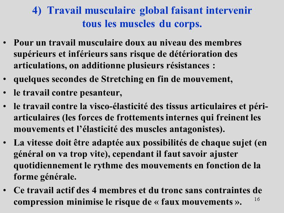 4) Travail musculaire global faisant intervenir tous les muscles du corps.