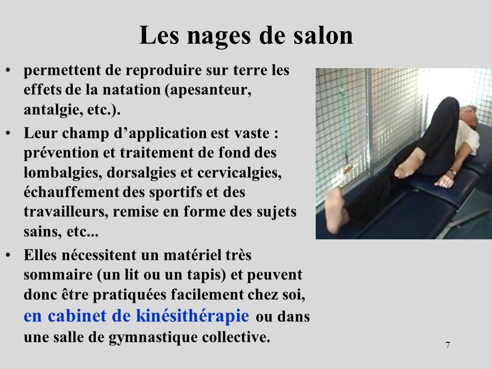 Les nages de salon permettent de reproduire sur terre les effets de la natation (apesanteur, antalgie, etc.).