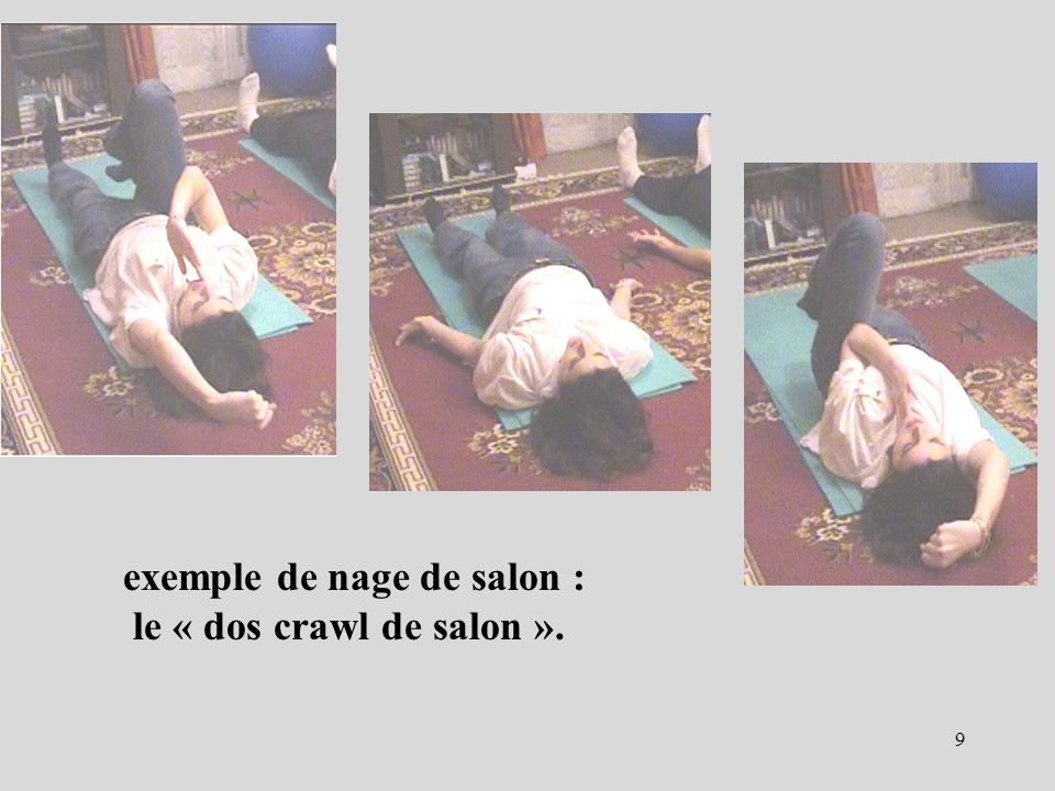 exemple de nage de salon :