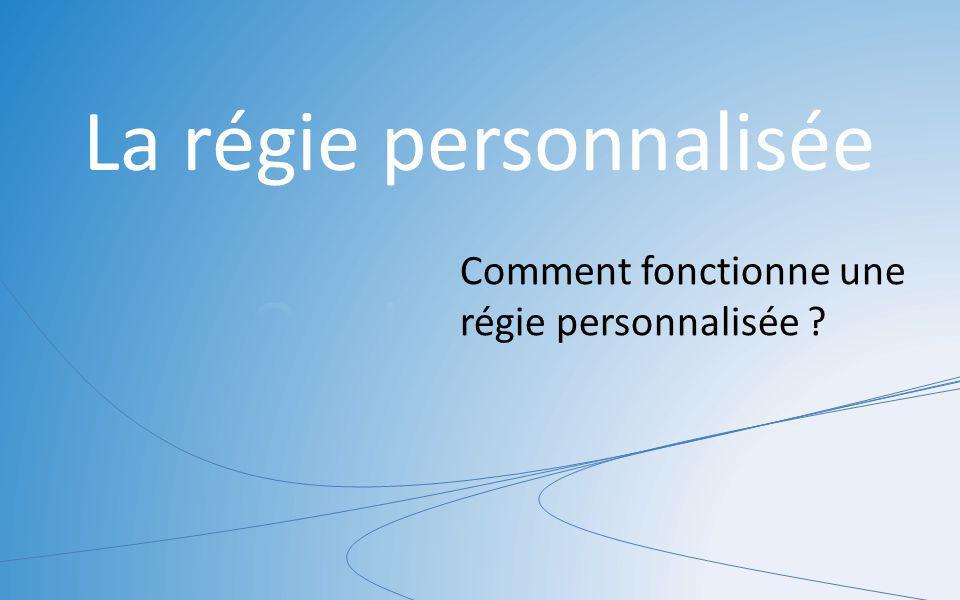La régie personnalisée