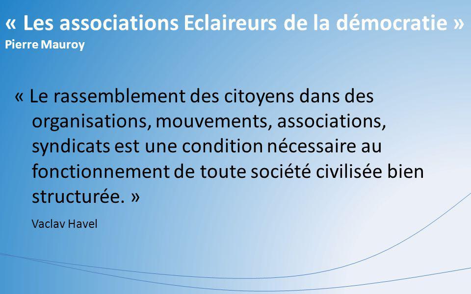 « Les associations Eclaireurs de la démocratie » Pierre Mauroy