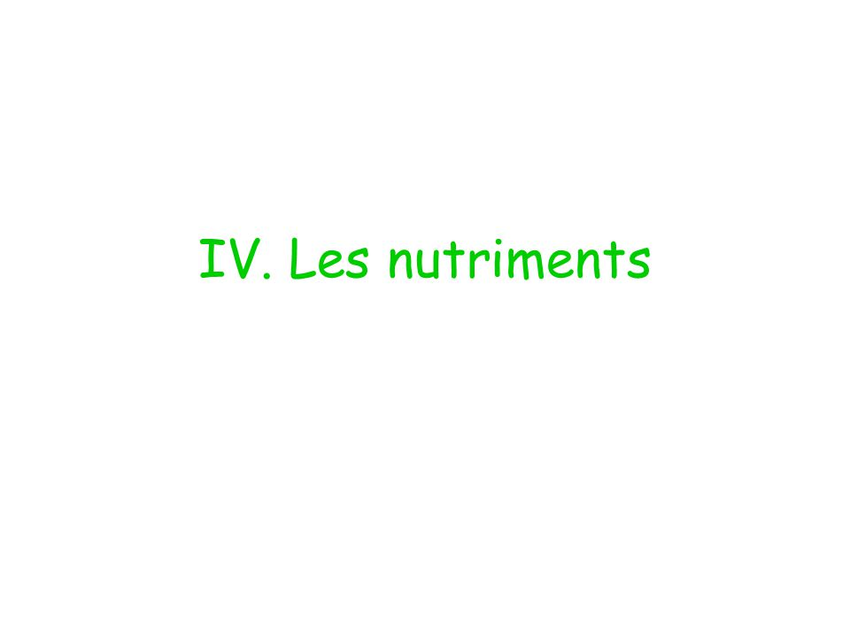 IV. Les nutriments