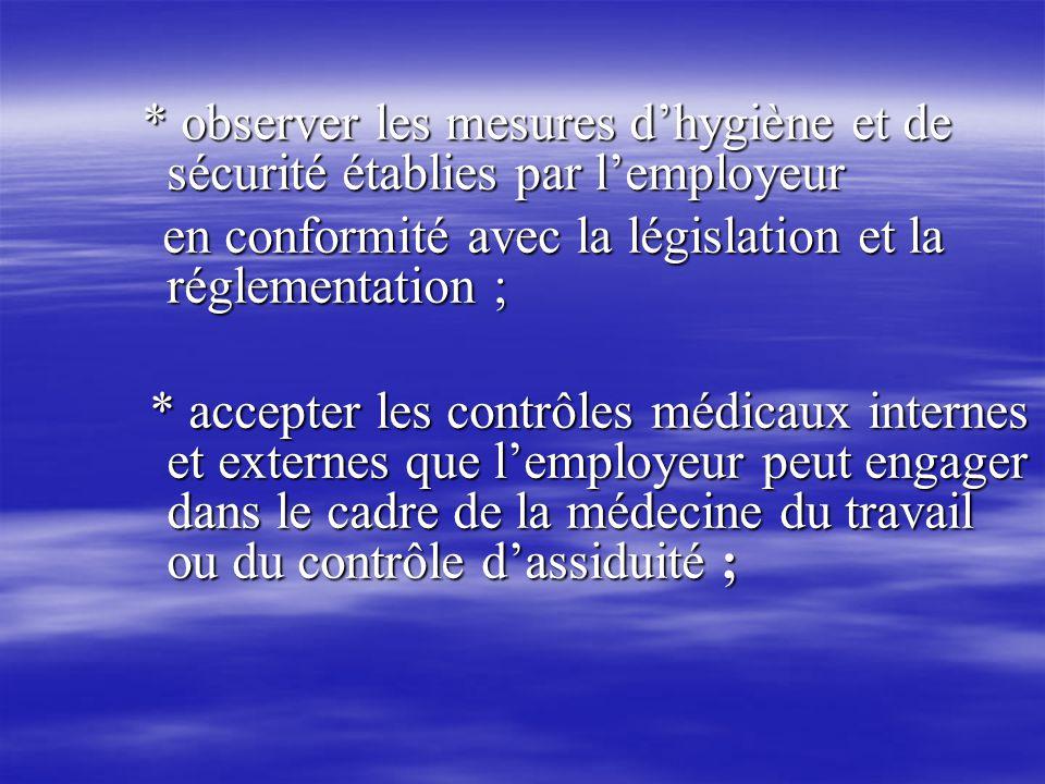 en conformité avec la législation et la réglementation ;