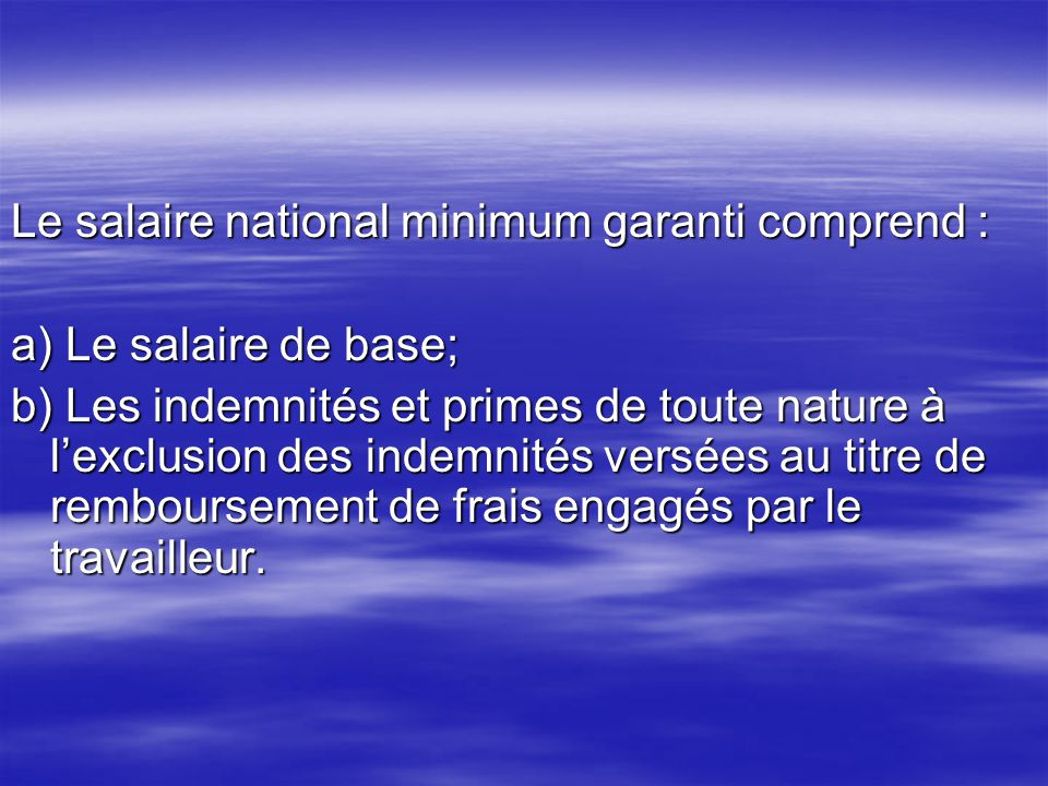 Le salaire national minimum garanti comprend :