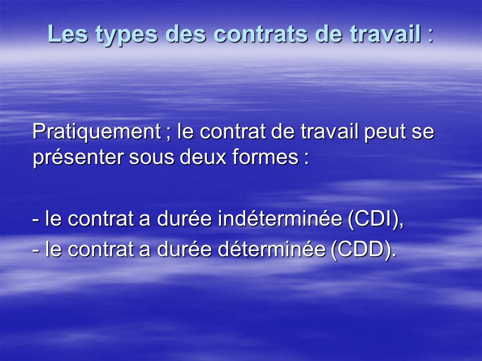 Les types des contrats de travail :