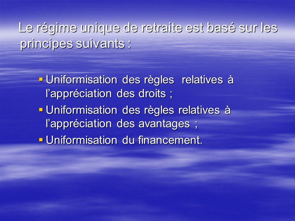 Le régime unique de retraite est basé sur les principes suivants :