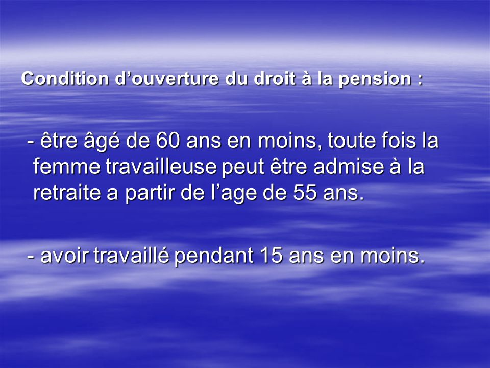 Condition d'ouverture du droit à la pension :