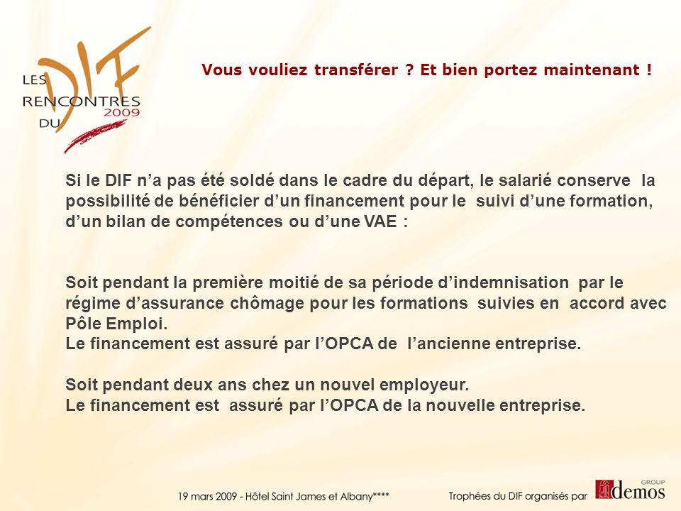 Le financement est assuré par l'OPCA de l'ancienne entreprise.