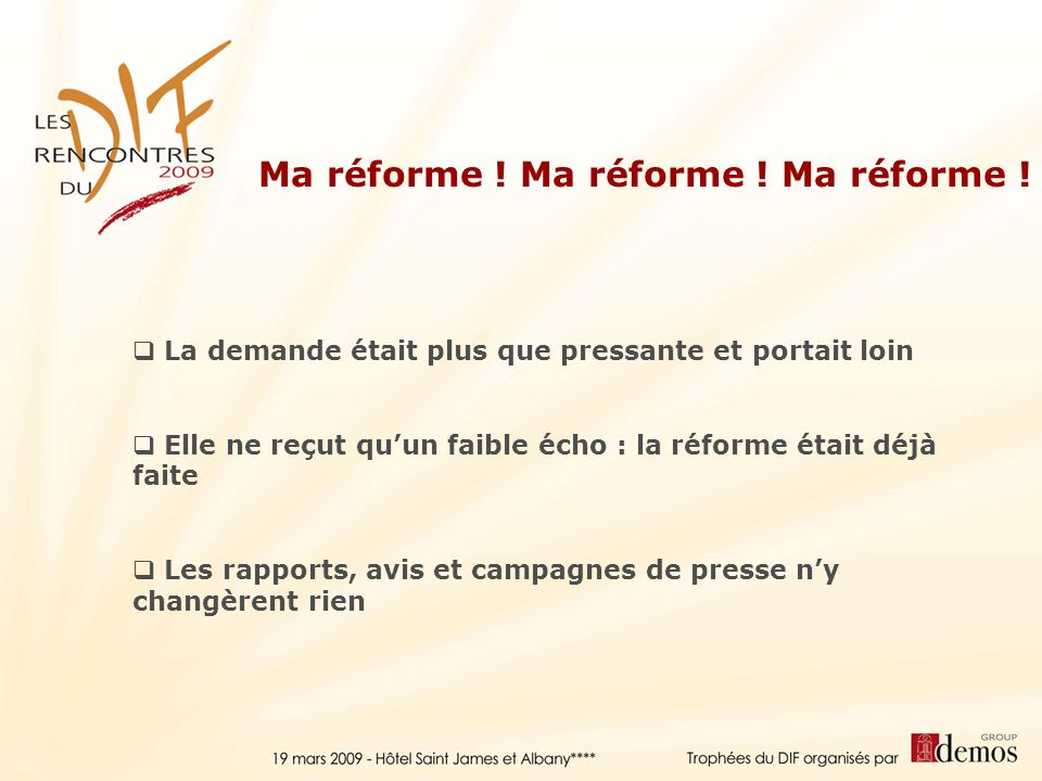 Ma réforme ! Ma réforme ! Ma réforme !
