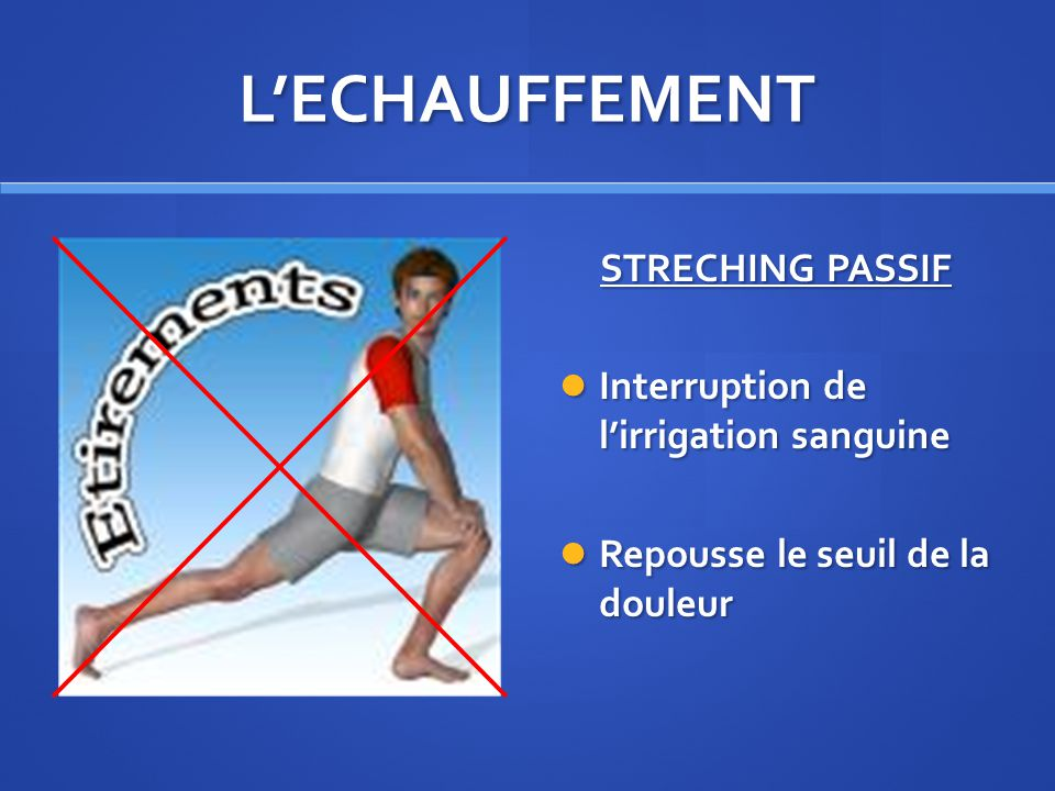 L'ECHAUFFEMENT STRECHING PASSIF Interruption de l'irrigation sanguine