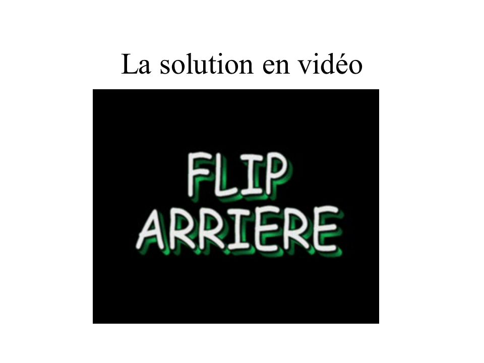 La solution en vidéo