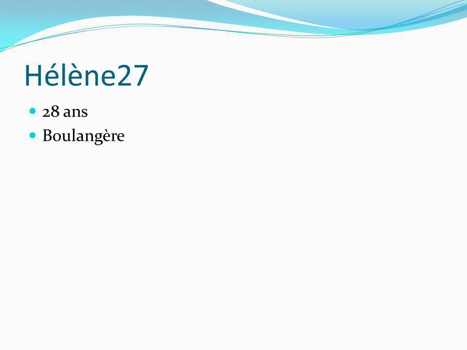 Hélène27 28 ans Boulangère