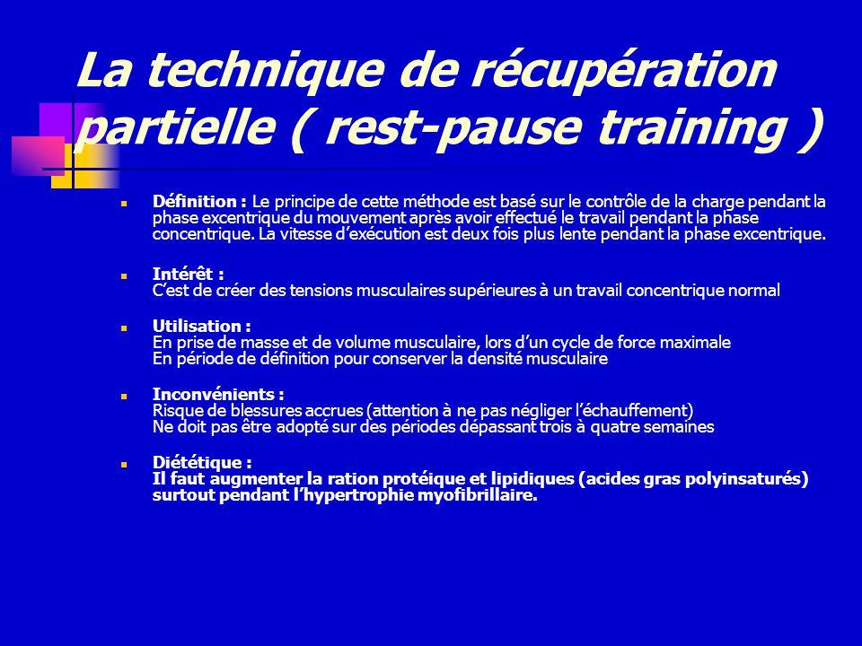 La technique de récupération partielle ( rest-pause training )
