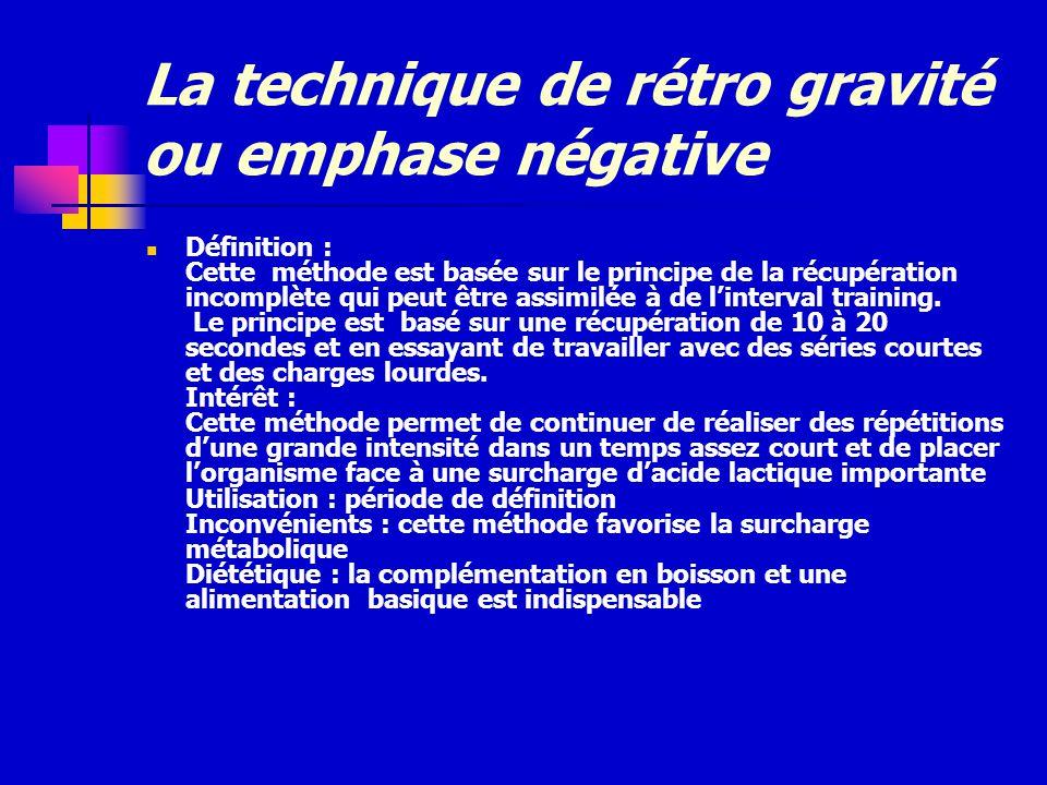 La technique de rétro gravité ou emphase négative