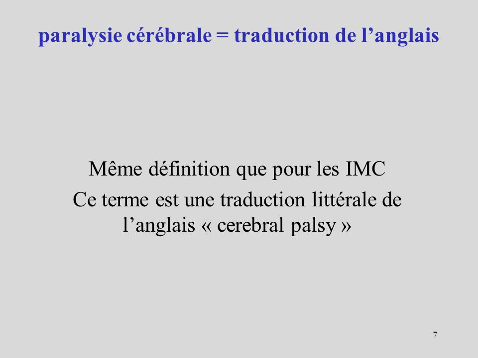 paralysie cérébrale = traduction de l'anglais