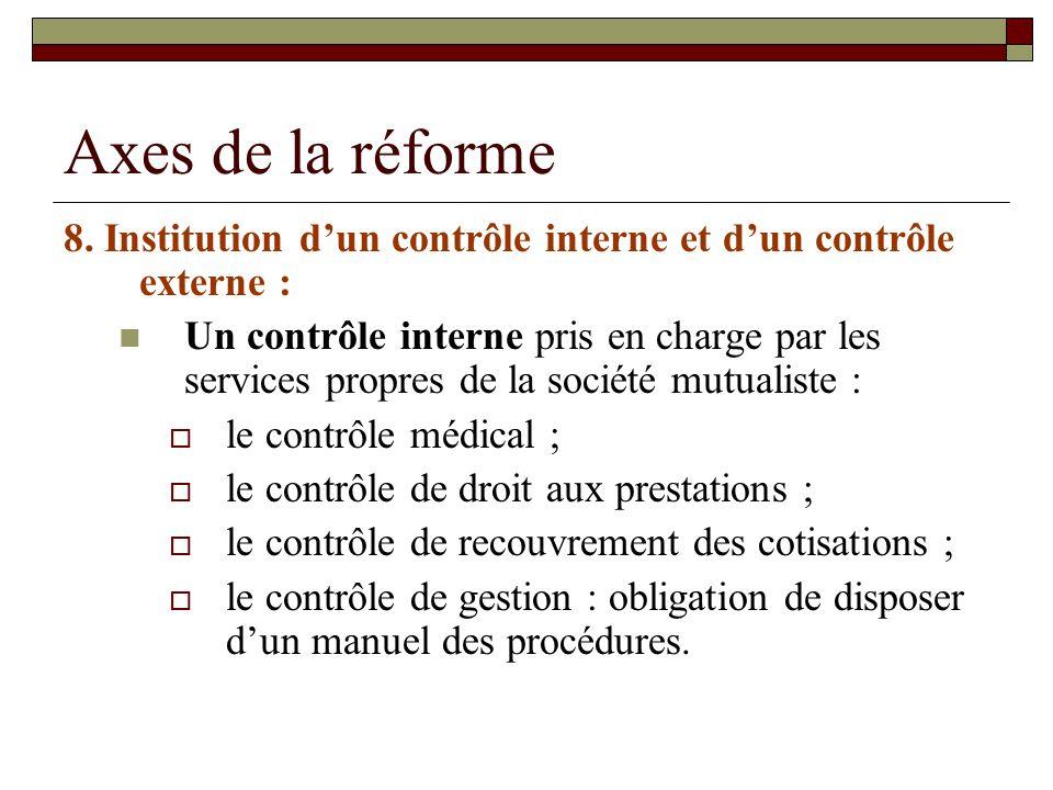Axes de la réforme 8. Institution d'un contrôle interne et d'un contrôle externe :