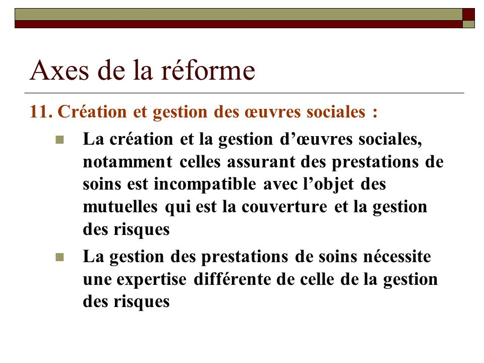 Axes de la réforme 11. Création et gestion des œuvres sociales :
