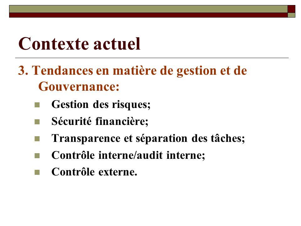 Contexte actuel 3. Tendances en matière de gestion et de Gouvernance: