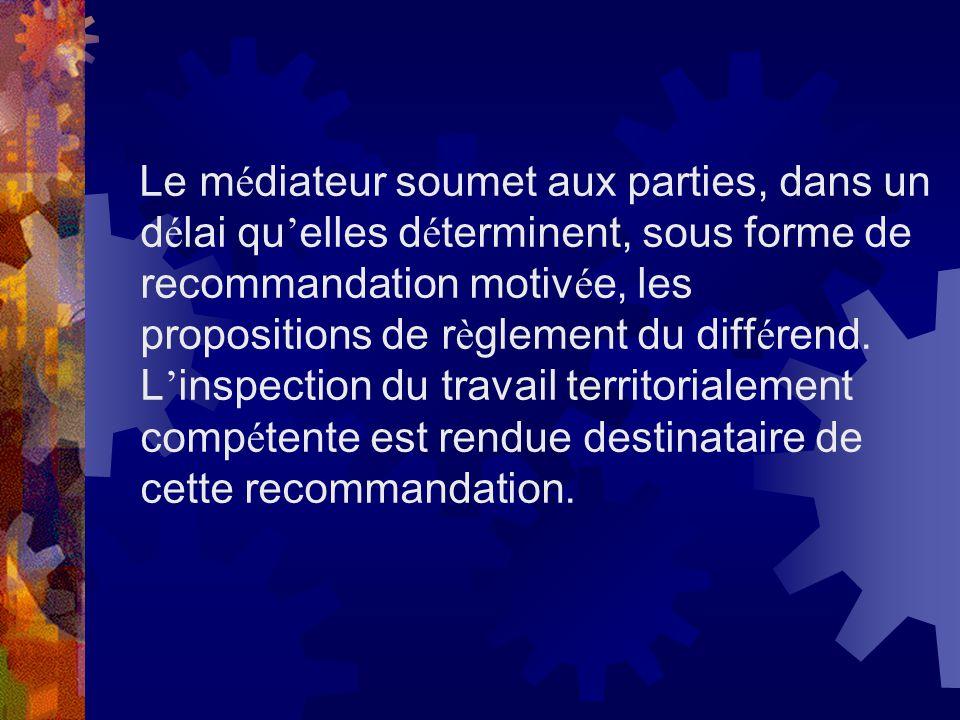 Le médiateur soumet aux parties, dans un délai qu'elles déterminent, sous forme de recommandation motivée, les propositions de règlement du différend.