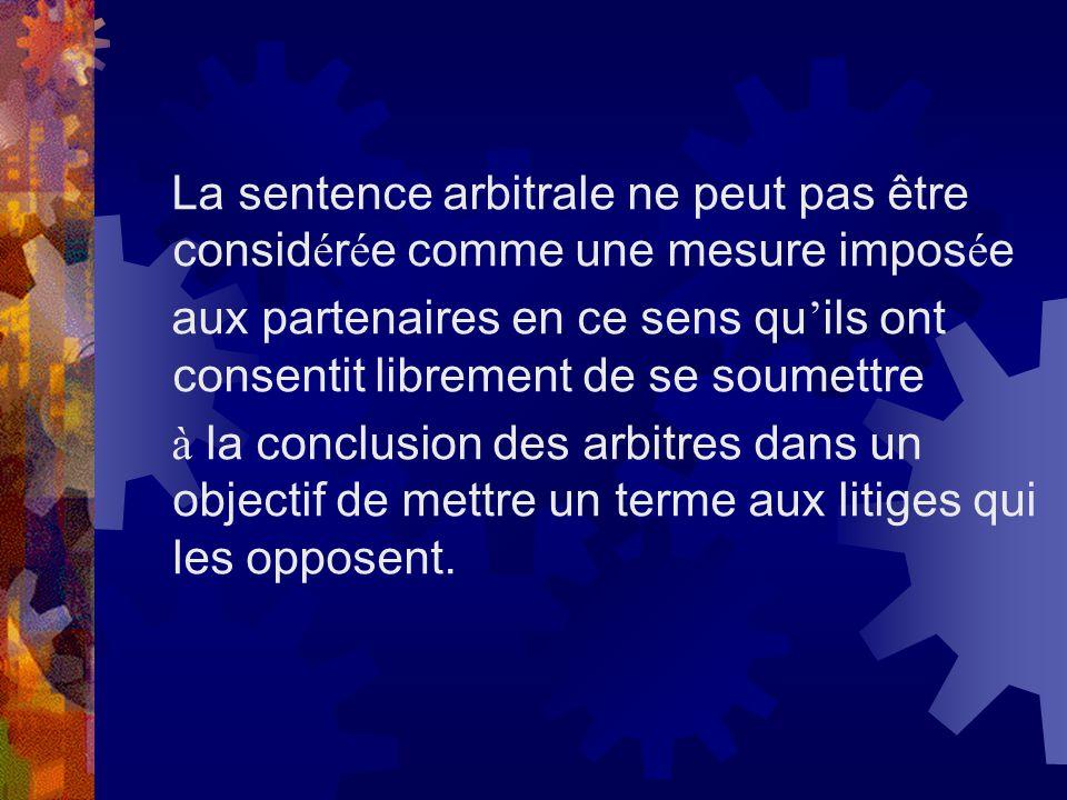 La sentence arbitrale ne peut pas être considérée comme une mesure imposée