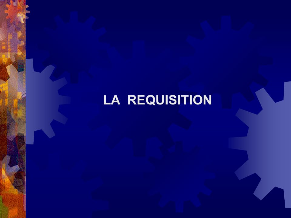 LA REQUISITION