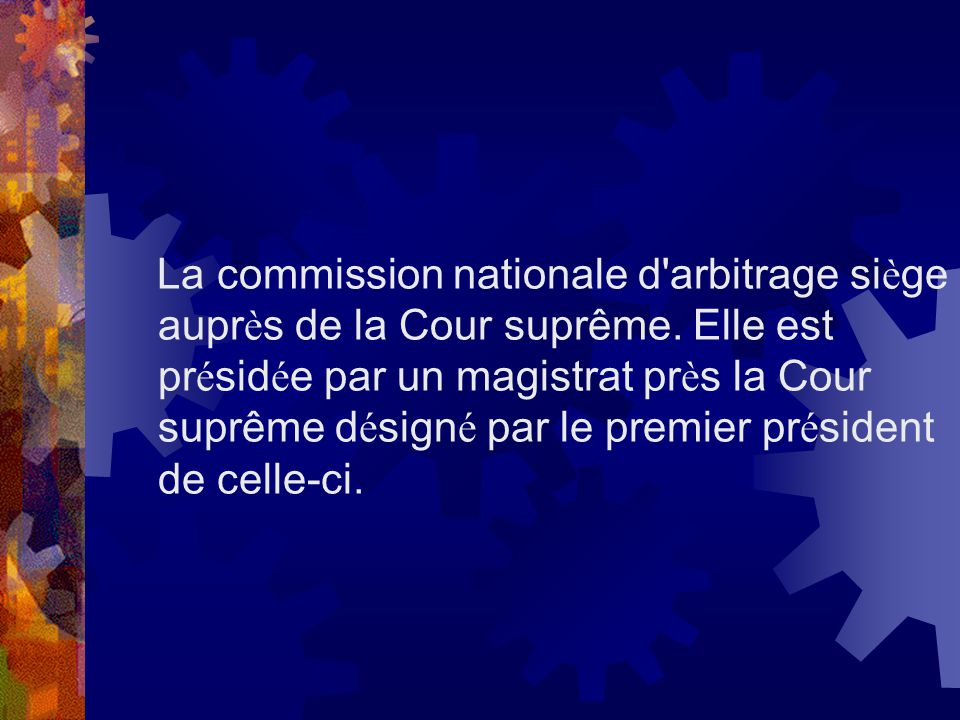 La commission nationale d arbitrage siège auprès de la Cour suprême