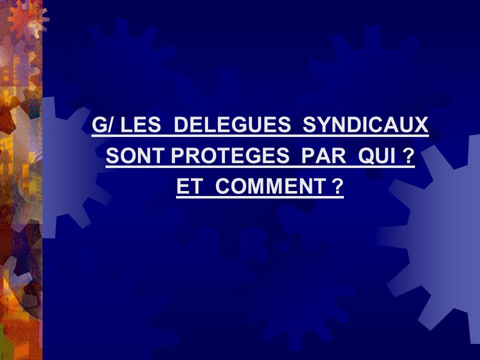 G/ LES DELEGUES SYNDICAUX