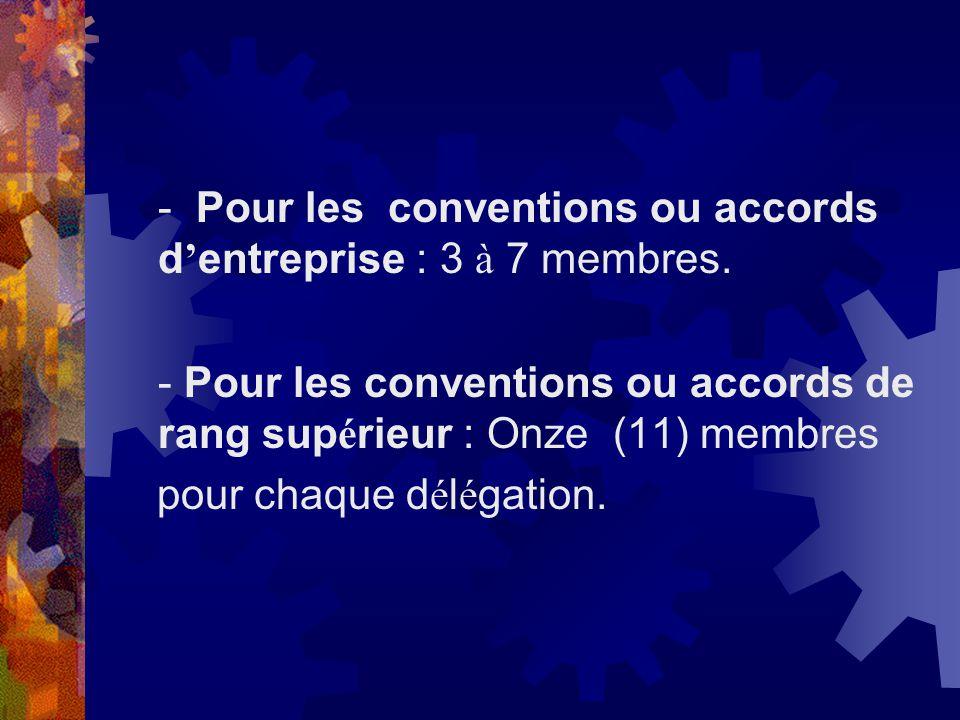 - Pour les conventions ou accords d'entreprise : 3 à 7 membres.