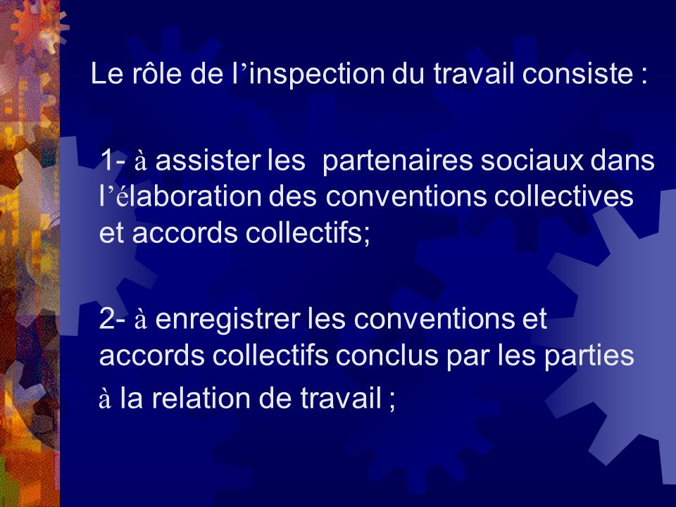 Le rôle de l'inspection du travail consiste :