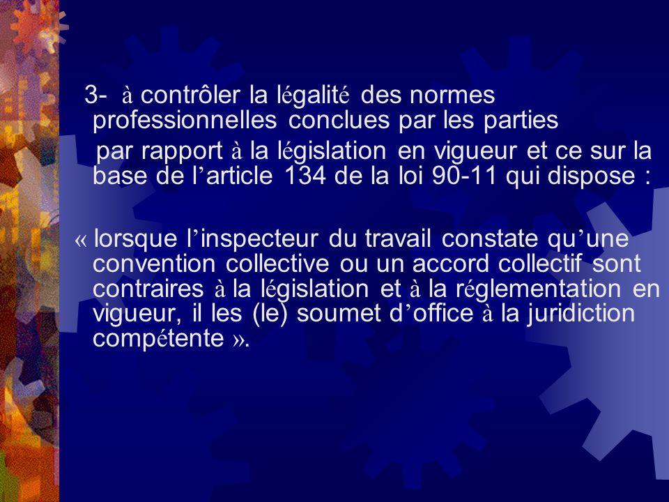 3- à contrôler la légalité des normes professionnelles conclues par les parties