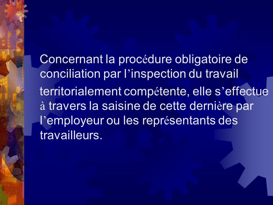 Concernant la procédure obligatoire de conciliation par l'inspection du travail