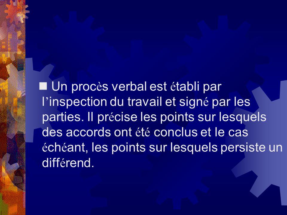  Un procès verbal est établi par l'inspection du travail et signé par les parties.