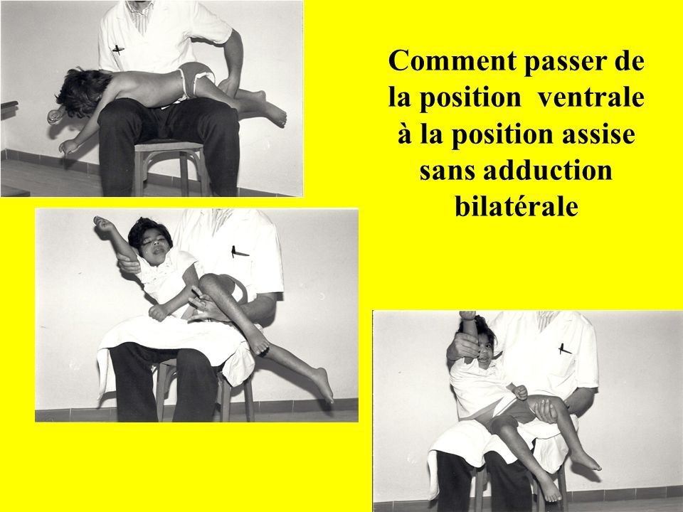 Comment passer de la position ventrale à la position assise sans adduction bilatérale