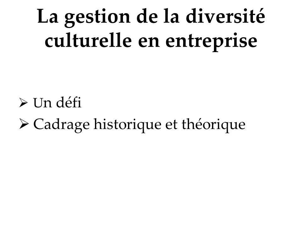 La gestion de la diversité culturelle en entreprise