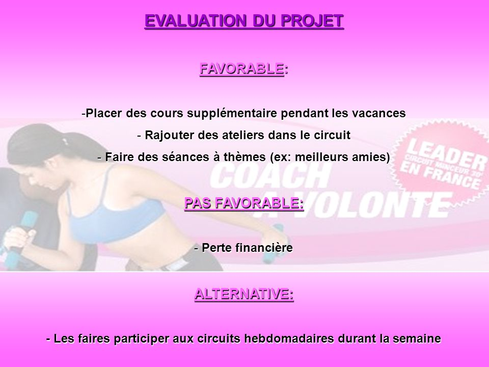 EVALUATION DU PROJET FAVORABLE: PAS FAVORABLE: ALTERNATIVE: