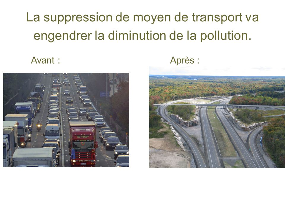 La suppression de moyen de transport va engendrer la diminution de la pollution.
