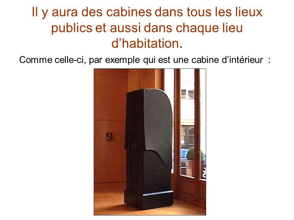 Comme celle-ci, par exemple qui est une cabine d'intérieur :