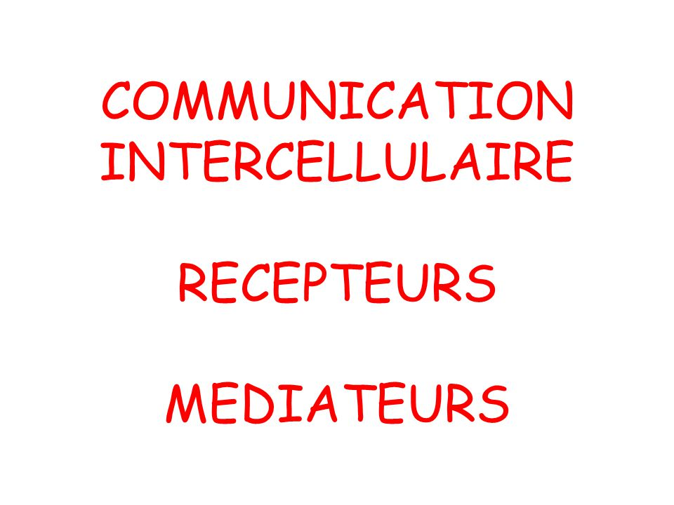 COMMUNICATION INTERCELLULAIRE RECEPTEURS MEDIATEURS