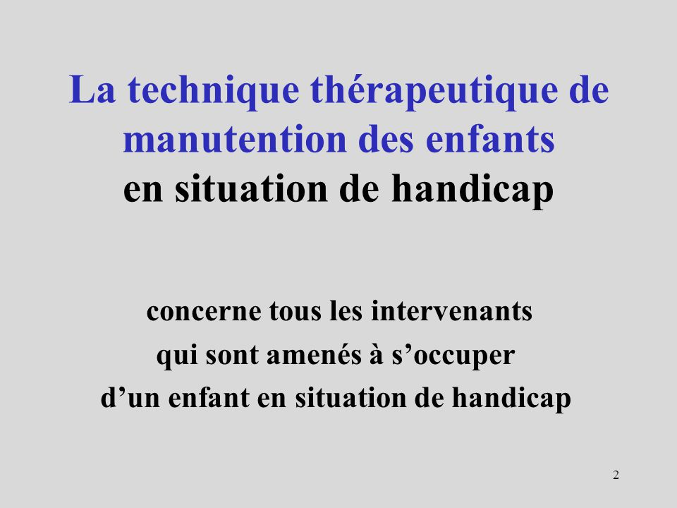 La technique thérapeutique de manutention des enfants en situation de handicap