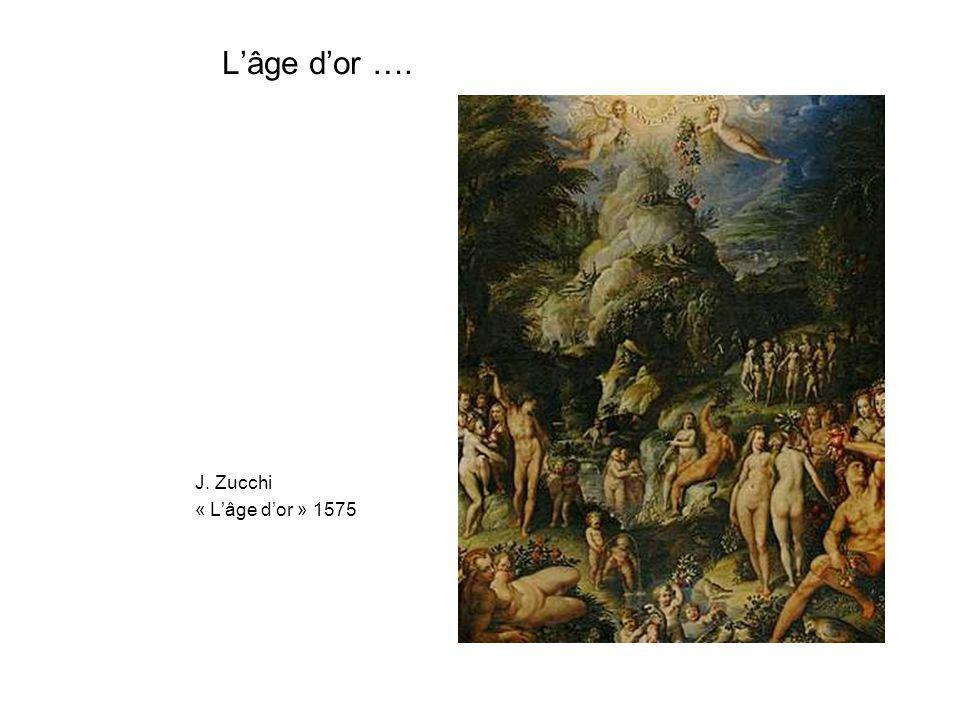 L'âge d'or …. J. Zucchi « L'âge d'or » 1575